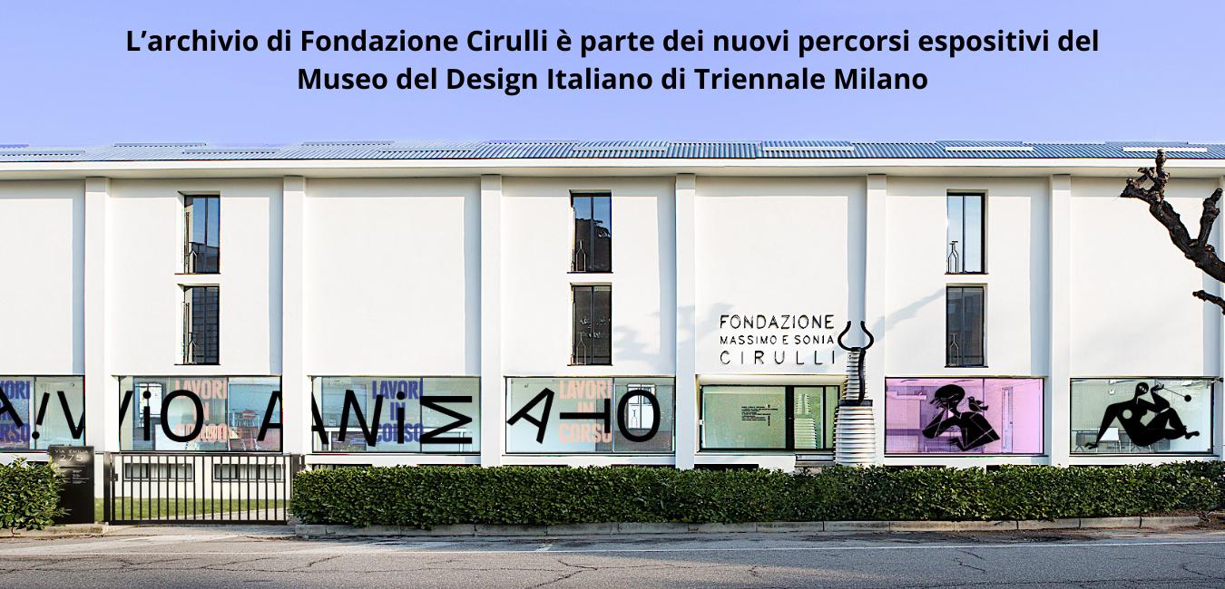 L'archivio di Fondazione Cirulli entra a far parte dei nuovi percorsi espositivi del Museo del Design Italiano di Triennale Milano